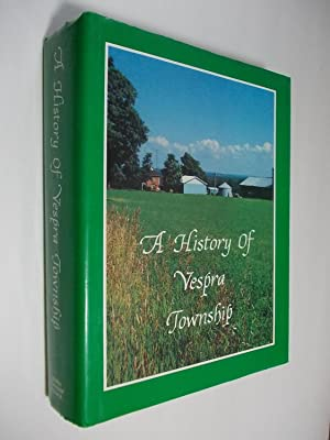 A History of Vespra Township. Pioneers and: Anderson, Allan &