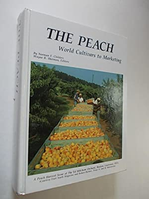 The Peach: Culture, Cultivars, Breeding, Propagation, Nutrition, Training and Pruning, Diseases and...
