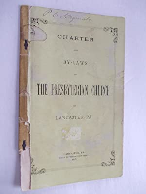 Charter and by-laws of the Presbyterian Church of Lancaster, Pa.
