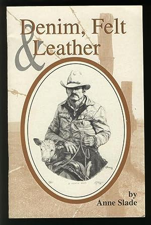 Denim, Felt & Leather: Slade, Anne