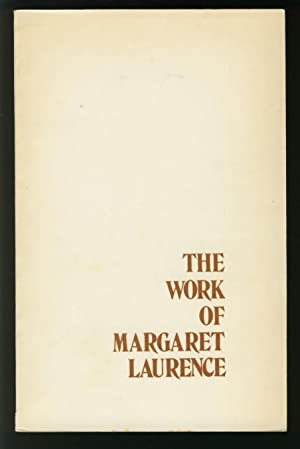 The Work of Margaret Laurence: Sorfleet, John R.,