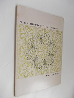 This Difficult Flowering: LOWTHER, Pat