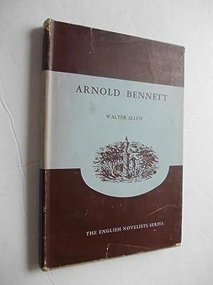 ARNOLD BENNETT (THE ENGLISH NOVELISTS SERIES ): ALLEN, Walter