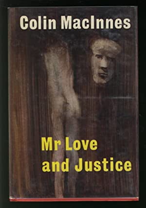 Mr Love and Justice: MACINNES, Colin