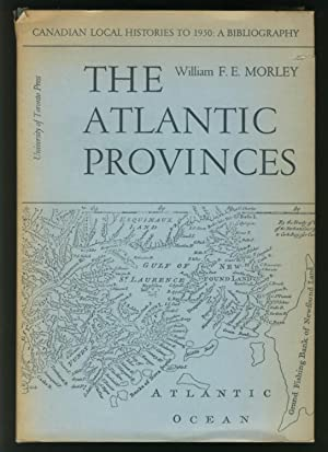 Local Histories to 1950 A Bibliography - Volume 1 The Atlantic Provinces - Newfoundland, Nova ...