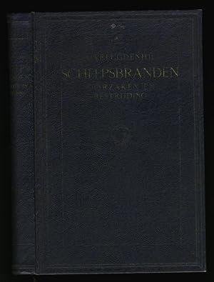 SCHEEPSBRANDEN - OORZAKEN EN BESTRIJDING - with an Introduction By Vice-Admiraal C. Fock: ...