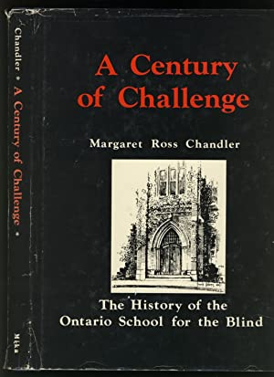 A CENTURY OF CHALLENGE: The History of: Chandler, Margaret Ross
