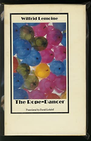 The Rope-Dancer: Lemoine, Wilfrid (Translated By David Lobdell)