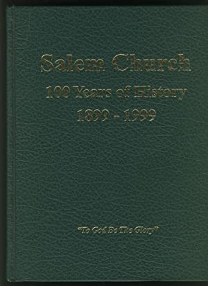 Salem Church - 100 Years of History 1899 - 1999: History Book Committee