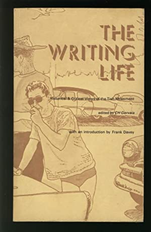 The Writing Life : Historical & Critical Views of the Tish Movement: Gervais, C H