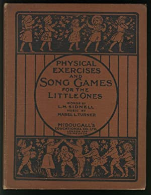 McDougall's Physical Exercises and Song Games for the Little Ones: Sidnell, L. M.