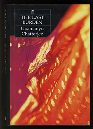 The Last Burden.: Chatterjee, Upamanyu
