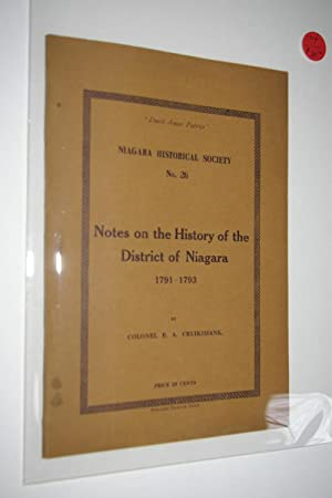 Notes on the History of the District of Niagara 1791 - 1793: Cruikshank, Brigadier General E. A.