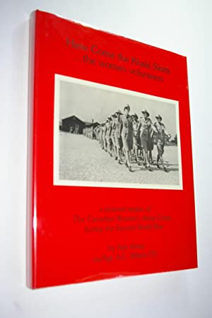 Here Come the Khaki Skirts.the Women Volunteers: A Pictorial Review of the Canadian Women's ...
