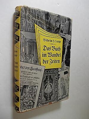 Das Buch im Wandel der Zeiten.: Lange, Wilhelm H.