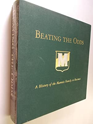 Beating the odds : A History of the Mannix Family in Business: Mercer, Sharon Christine