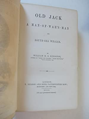 Old Jack A Man-of-War's-Man and South-Sea Whaler: Kingston, William H. G.