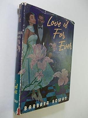 Love is for Ever ( a Ward, Lock Romance ): Rowan, Barbara