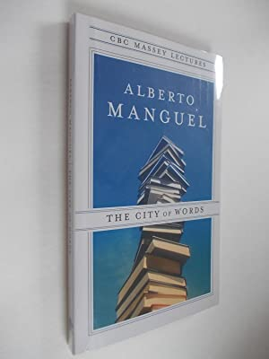 The City of Words - CBC Massey Lectures: Manguel, Alberto