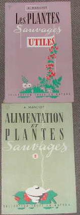 Les plantes sauvages utiles: alimentation et plantes: MANCIOT (Andre)
