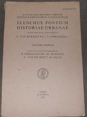 Elenchus fontium historiae urbanae. Recueil de textes: DE KIEFT NIERMEIJER