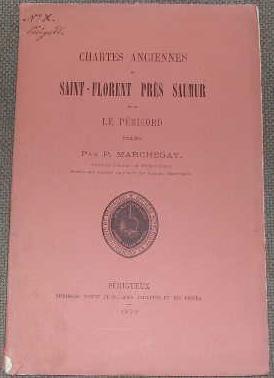 Chartes anciennes de Saint-Florent, près Saumur pour le Périgord.: MARCHEGAY (Paul)