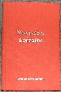 Trouvères lorrains. La poésie courtoise en Lorraine: KOOIJMAN (Jacques)