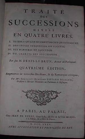 Traité des successions divisé en quatre livres.: LIVRES ANCIENS] LE BRUN (Denis)
