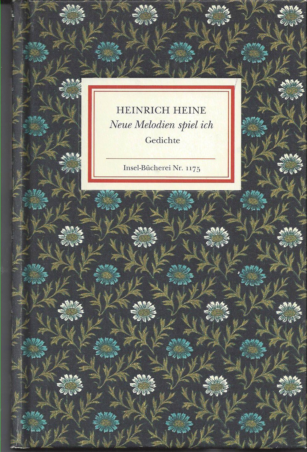 Neue Melodien spiel ich. Gedichte, ausgewählt und: Heine, Heinrich:
