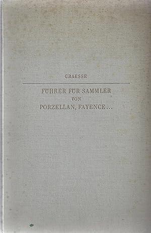 Führer für Sammler von Porzellan und Fayence,: Zimmermann, E., Graesse