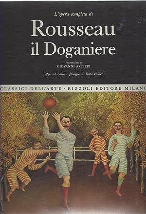 L opera completa di Rousseau il Doganiere.: Artieri, Giovanni