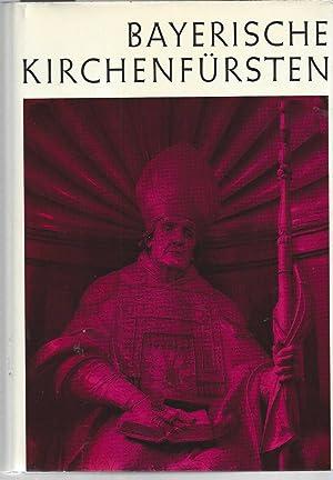 Bayerische Kirchenfürsten. Mit Beiträgen von Gertrud Diepolder,: Schrott, Ludwig (Hsg.):