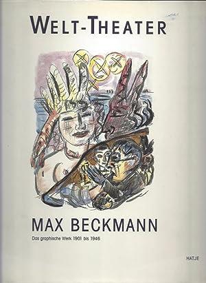 Max Beckmann. Welt-Theater. Das graphische Werk 1901: Birnie Danzker, Jo-Anne