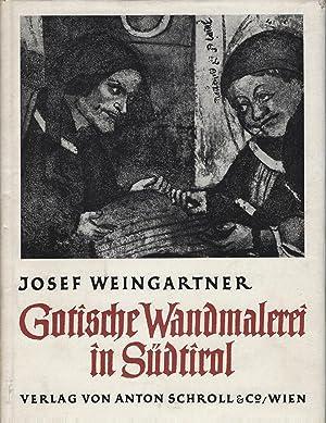 Gotische Wandmalerei in Südtirol. Mit 180 Abbildungen.: Weingartner, Josef: