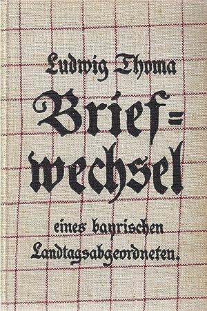 Briefwechsel eine bayrischen Landtagsabgeordneten. Mit zwanzig Zeichnungen von Eduard Thöny.: Thoma...