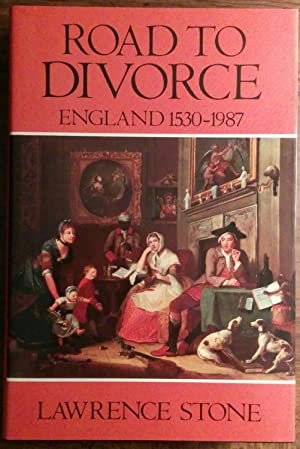 Road To Divorce: England, 1530-1987: Lawrence Stone