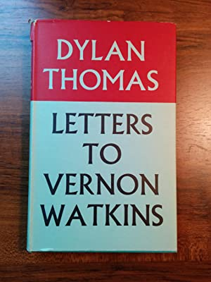 Letters to Vernon Watkins: Dylan Thomas