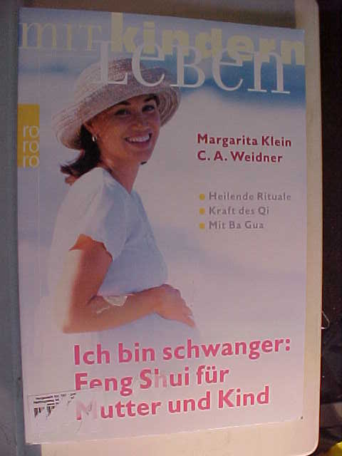 Rororo ; 60996 : rororo mit Kindern leben Ich bin schwanger: Feng Shui für Mutter und Kind.