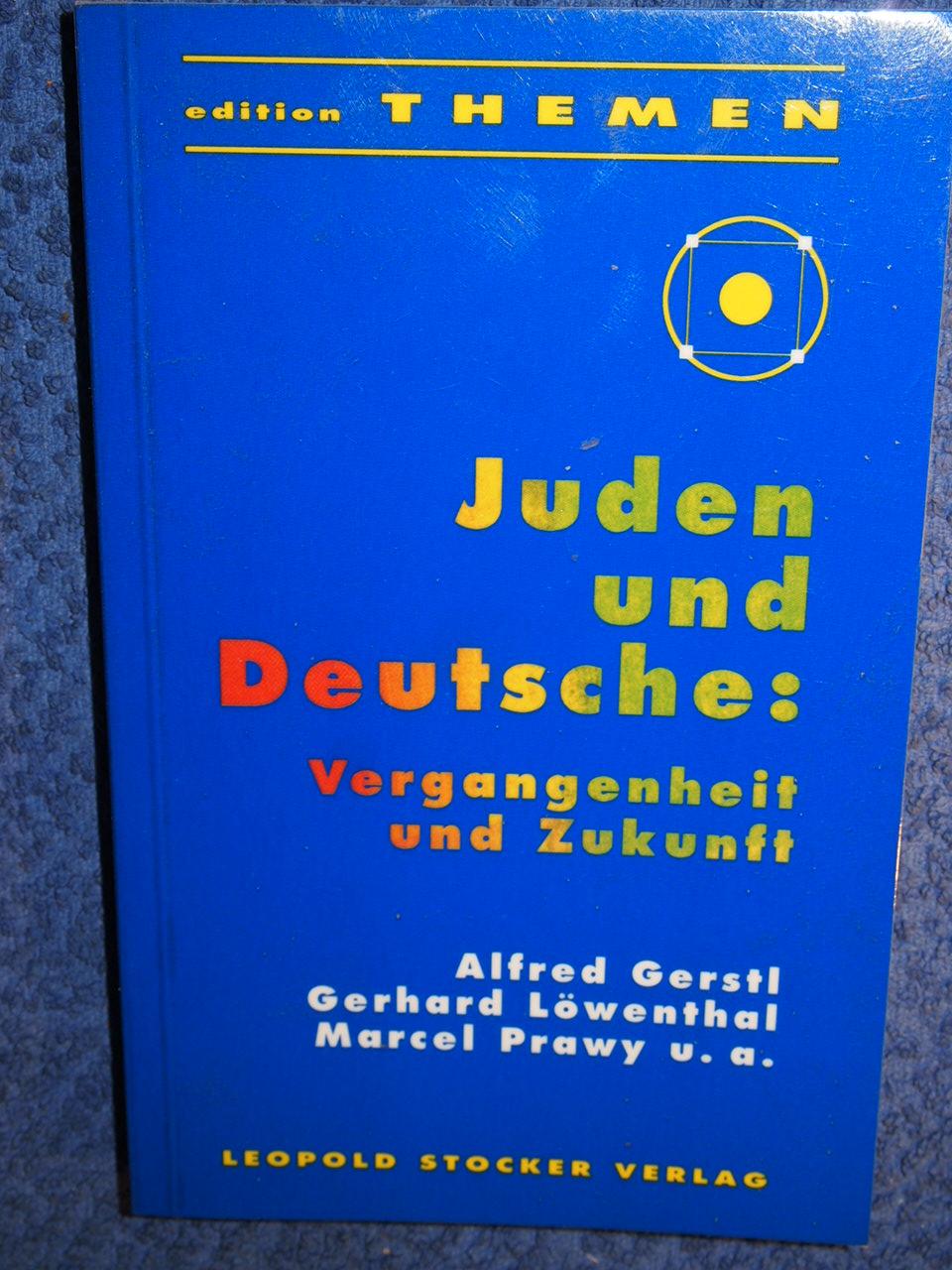 Juden und Deutsche : Vergangenheit und Zukunft.