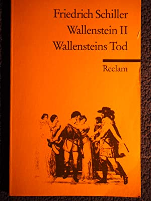 Reclams Universal-Bibliothek ; Nr. 42 Schiller, Friedrich: Wallenstein. Teil: 2., Wallensteins To...