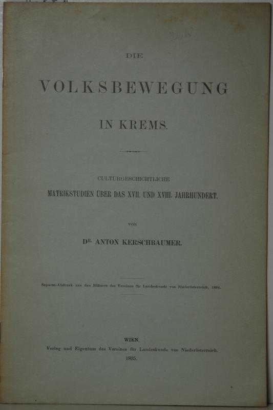 Die Volksbewegung in Krems. Culturgeschichtliche Matrikstudien über: Kerschbaumer, Anton.: