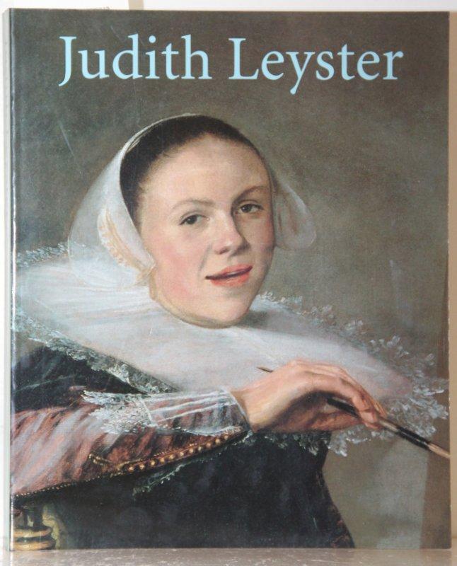 Judith Leyster. Schilderes in een mannenwereld. - Biesboer, Pieter u.a.