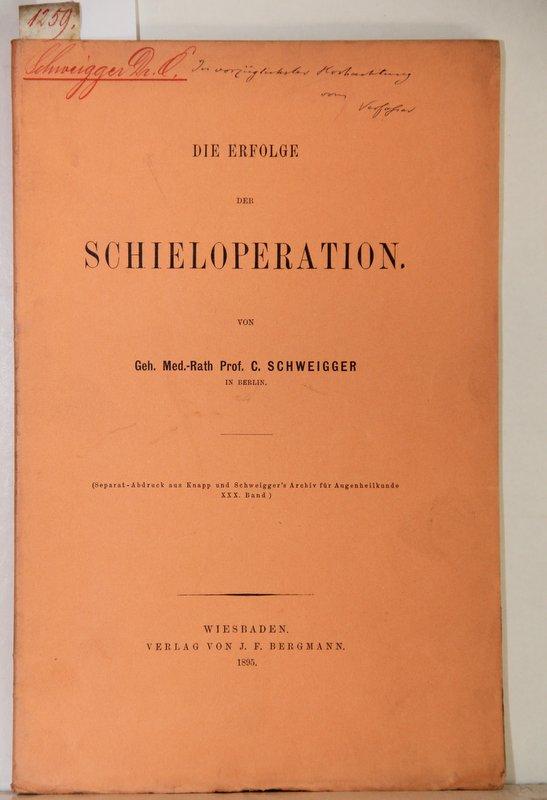 Die Erfolge der Schieloperation.: Schweigger, Carl Ernst