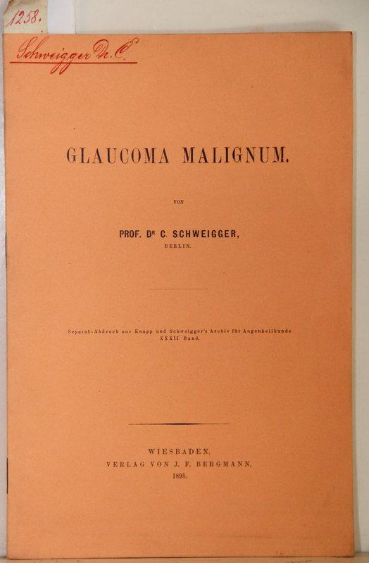 Glaucoma Malignum.: Schweigger, Carl Ernst