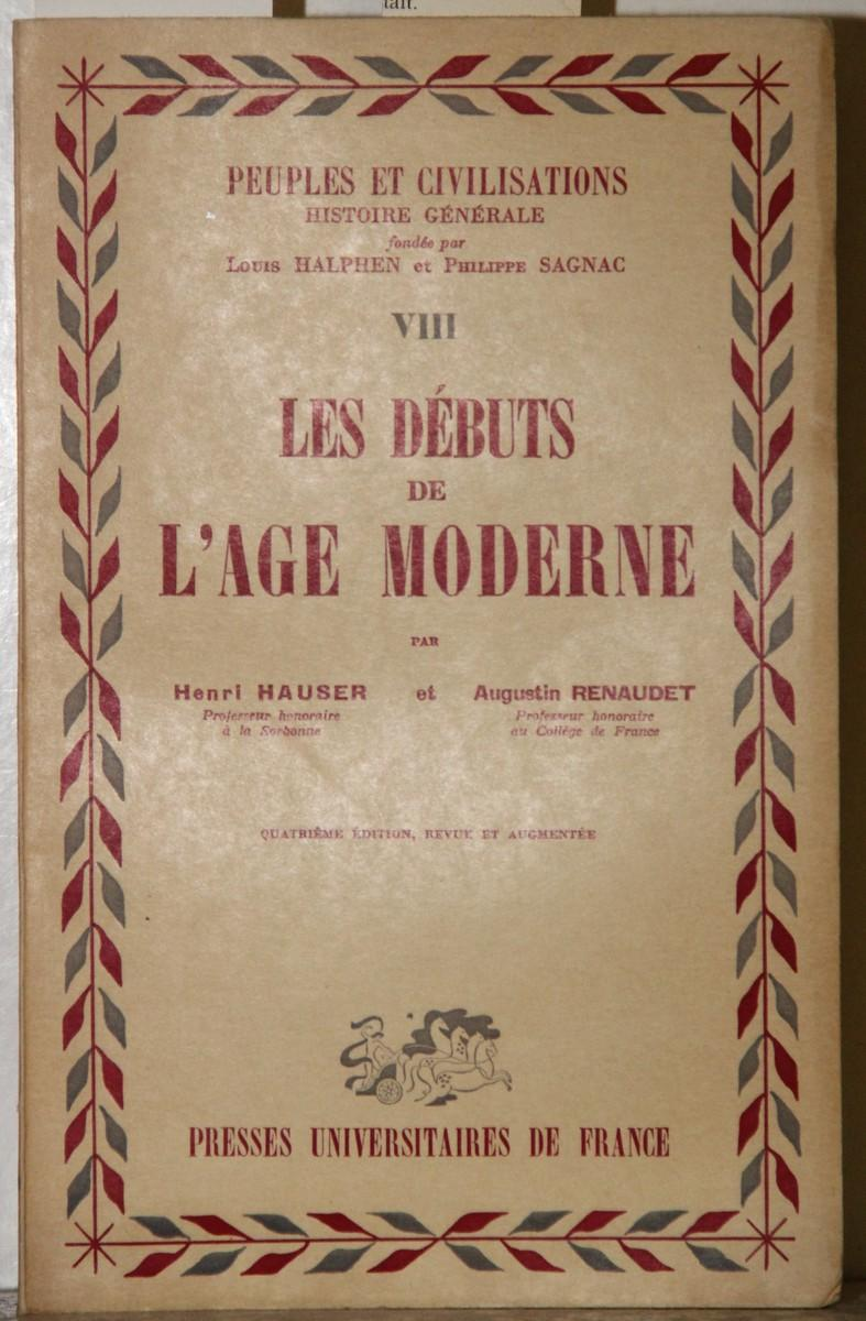 Les Debuts de l'Age moderne (= Peuples: Hauser, Henri und
