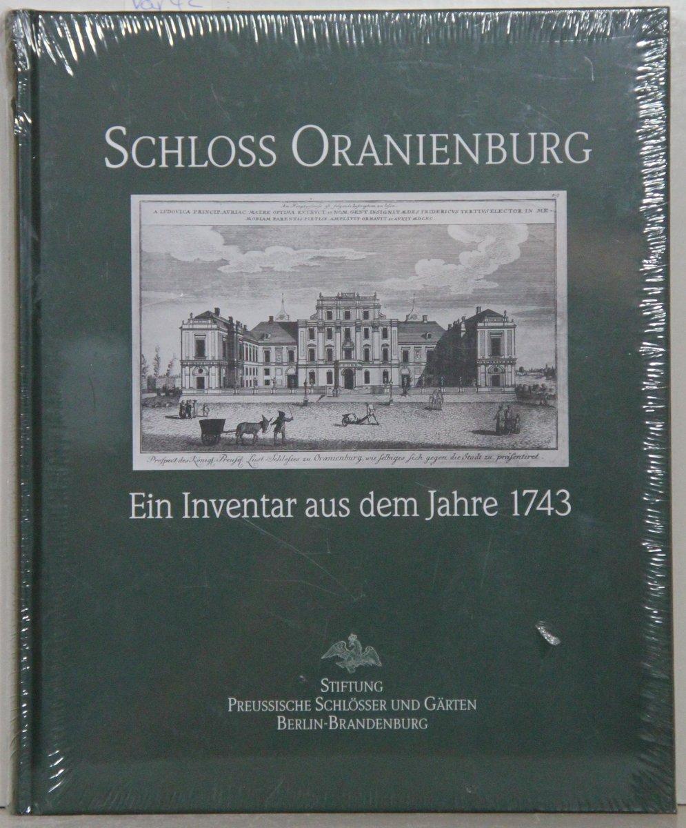 Schloss Oranienburg Ein Inventar Aus Dem Jahre 1743 Von Stiftung