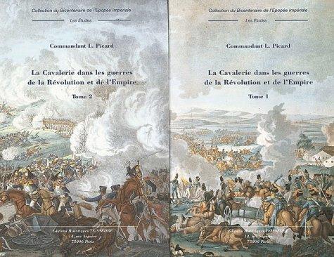 La cavalerie dans les guerres de la Révolution et de l'Empire. 2 volumes. - Picard, L.