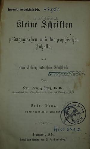 Kleine Schriften pädagogischen und biographischen Inhalts, mit: Roth, Karl Ludwig: