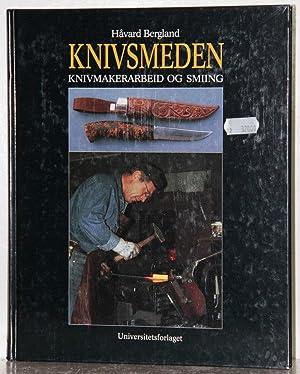 Knivsmeden. Knivmakerarbeid og smiing. 2. opplag.: Bergland, Havard: