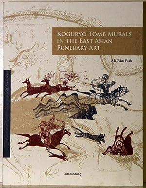 Koguryo Tomb Murals in the East Asian: Ah-Rim Park: